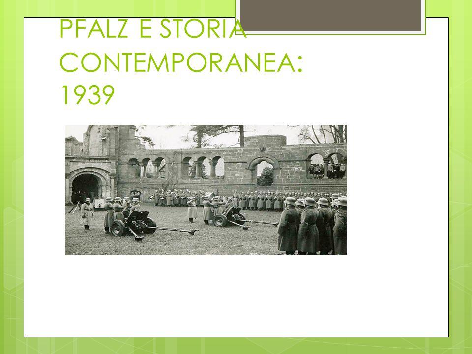 PFALZ E STORIA CONTEMPORANEA : 1939