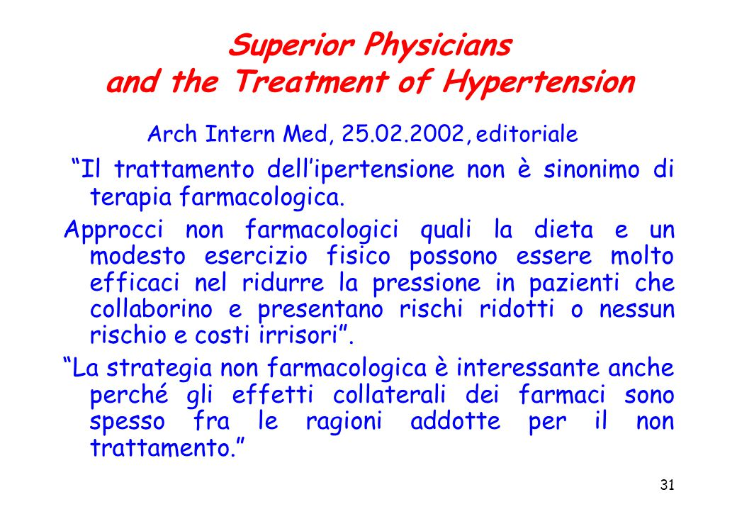 31 Superior Physicians and the Treatment of Hypertension Arch Intern Med, 25.02.2002, editoriale Il trattamento dell'ipertensione non è sinonimo di terapia farmacologica.
