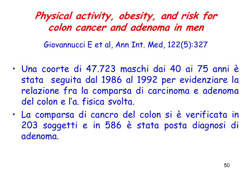 50 Physical activity, obesity, and risk for colon cancer and adenoma in men Giovannucci E et al, Ann Int.