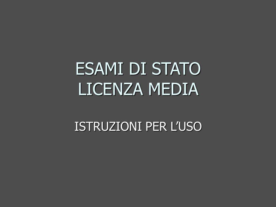 ESAMI DI STATO LICENZA MEDIA ISTRUZIONI PER L'USO