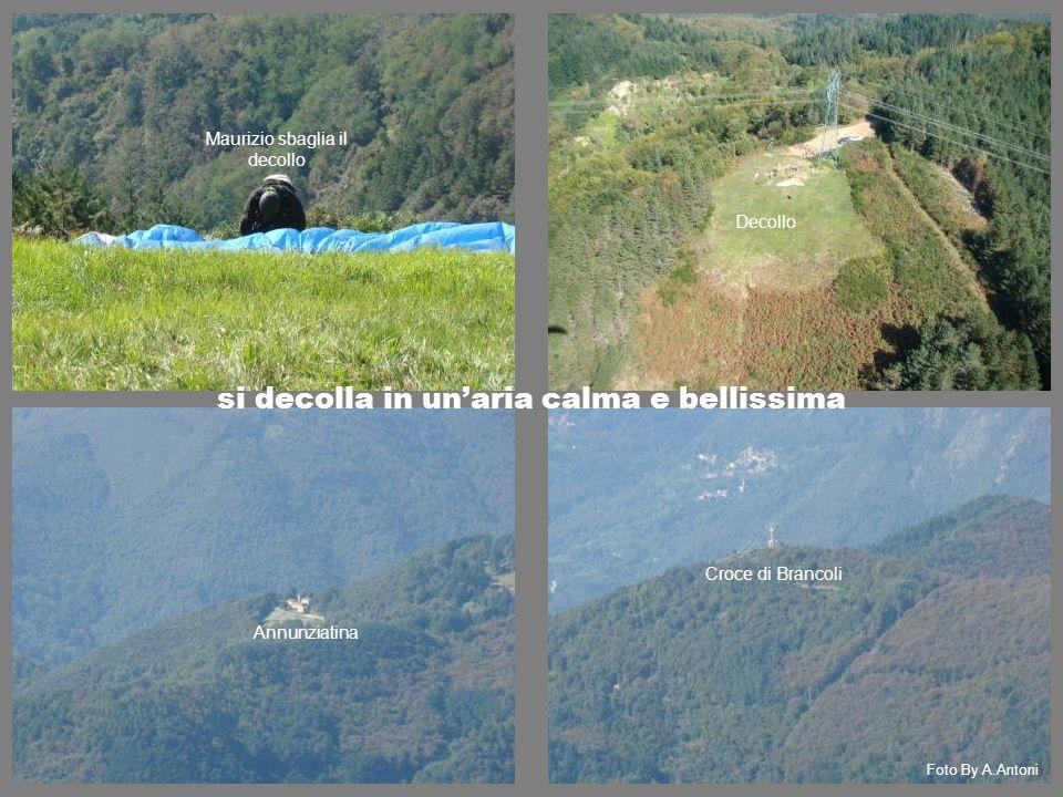 Annunziatina Decollo Croce di Brancoli Maurizio sbaglia il decollo Foto By A.Antoni si decolla in un'aria calma e bellissima