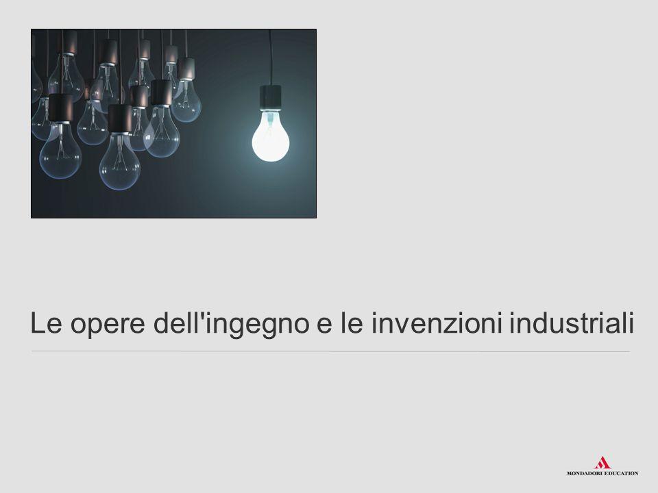 Le opere dell'ingegno e le invenzioni industriali