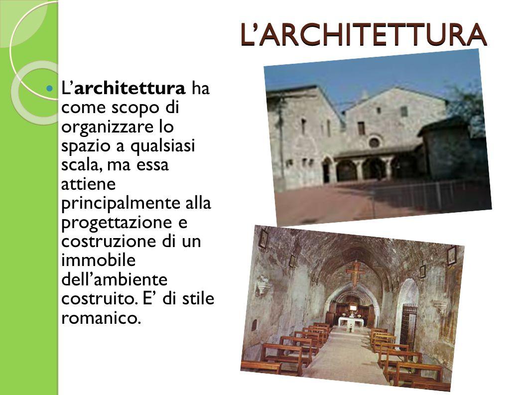 L'ARCHITETTURA L'architettura ha come scopo di organizzare lo spazio a qualsiasi scala, ma essa attiene principalmente alla progettazione e costruzion