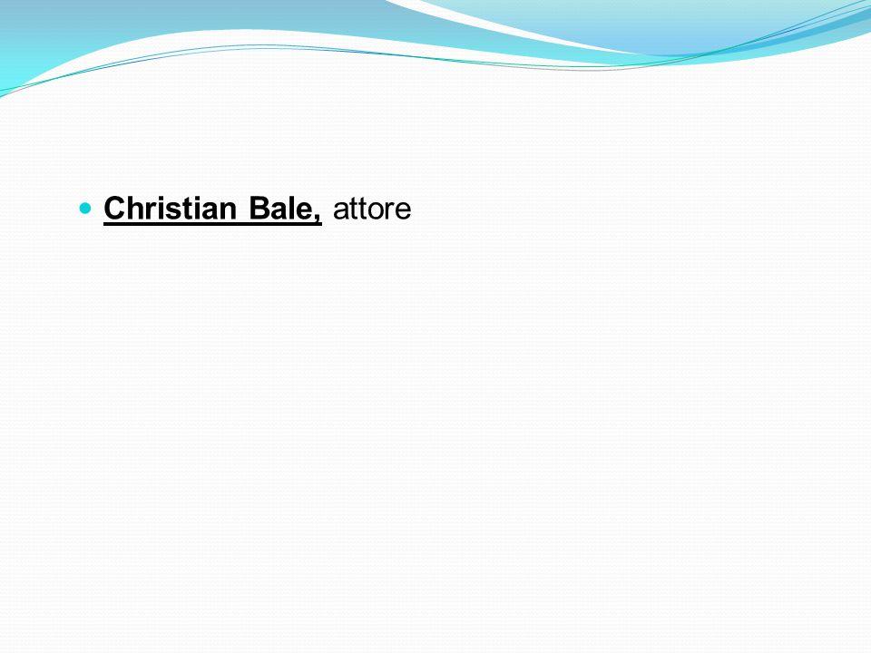 Christian Bale, attore