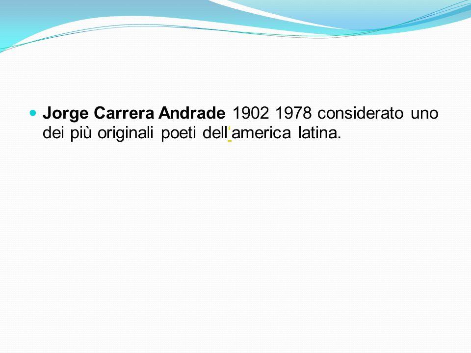 Jorge Carrera Andrade 1902 1978 considerato uno dei più originali poeti dell'america latina.'