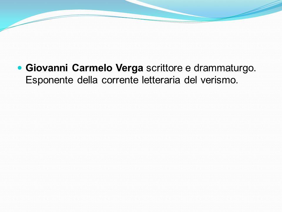 Giovanni Carmelo Verga scrittore e drammaturgo. Esponente della corrente letteraria del verismo.