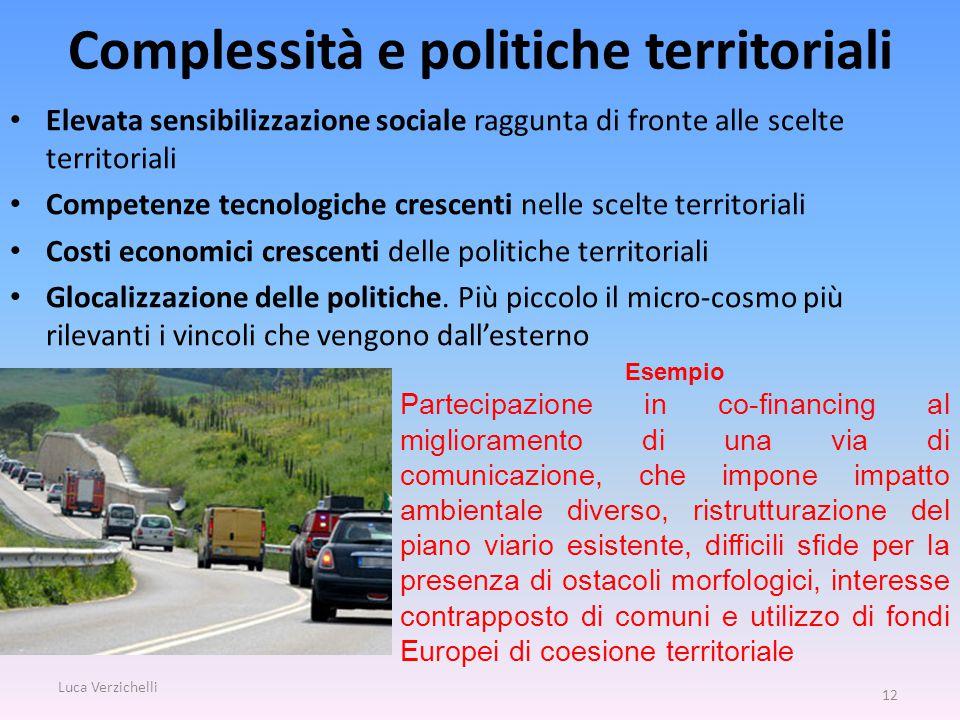 Complessità e politiche territoriali Elevata sensibilizzazione sociale raggunta di fronte alle scelte territoriali Competenze tecnologiche crescenti n