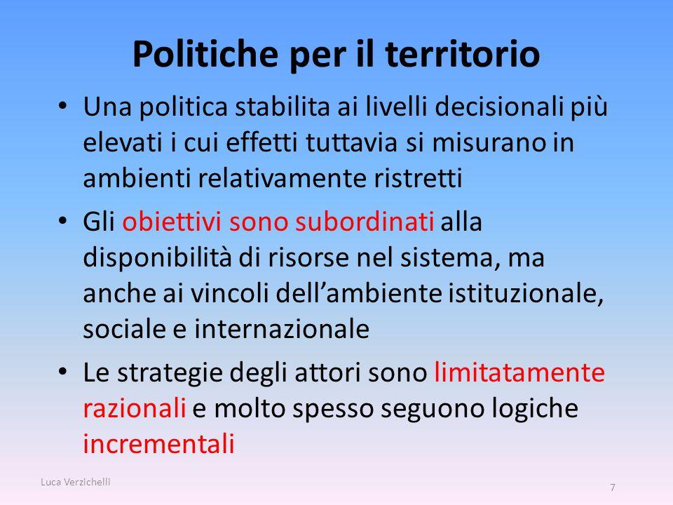 Politiche per il territorio Una politica stabilita ai livelli decisionali più elevati i cui effetti tuttavia si misurano in ambienti relativamente ris