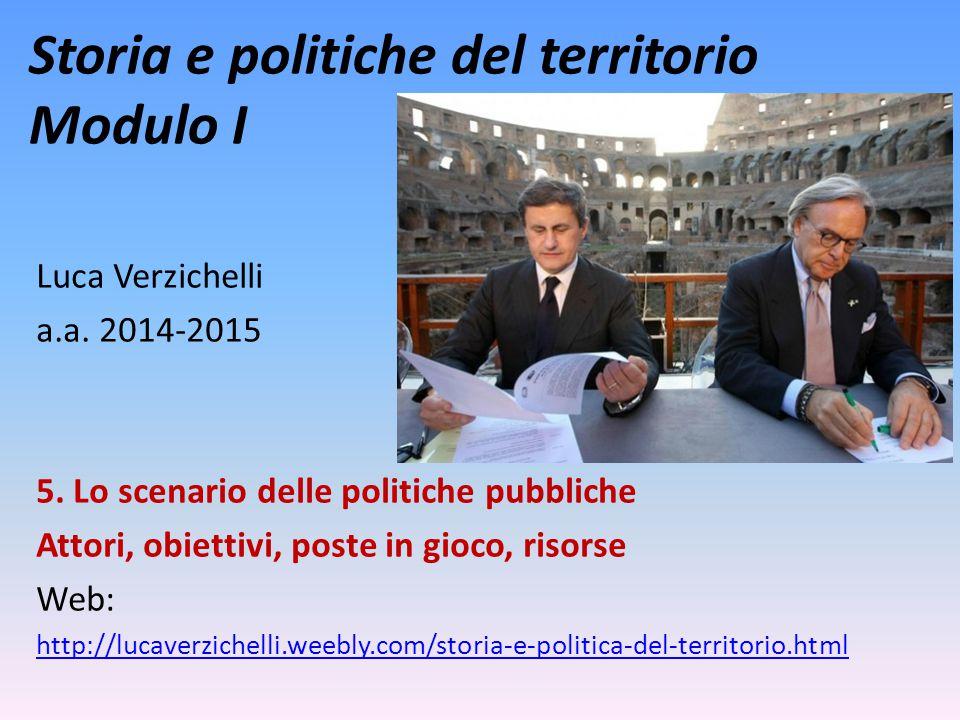 Storia e politiche del territorio Modulo I Luca Verzichelli a.a.