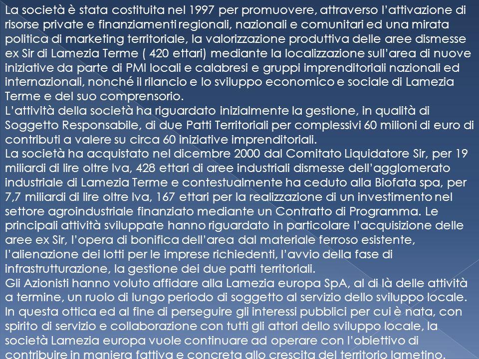 La società è stata costituita nel 1997 per promuovere, attraverso l'attivazione di risorse private e finanziamenti regionali, nazionali e comunitari ed una mirata politica di marketing territoriale, la valorizzazione produttiva delle aree dismesse ex Sir di Lamezia Terme ( 420 ettari) mediante la localizzazione sull'area di nuove iniziative da parte di PMI locali e calabresi e gruppi imprenditoriali nazionali ed internazionali, nonché il rilancio e lo sviluppo economico e sociale di Lamezia Terme e del suo comprensorio.