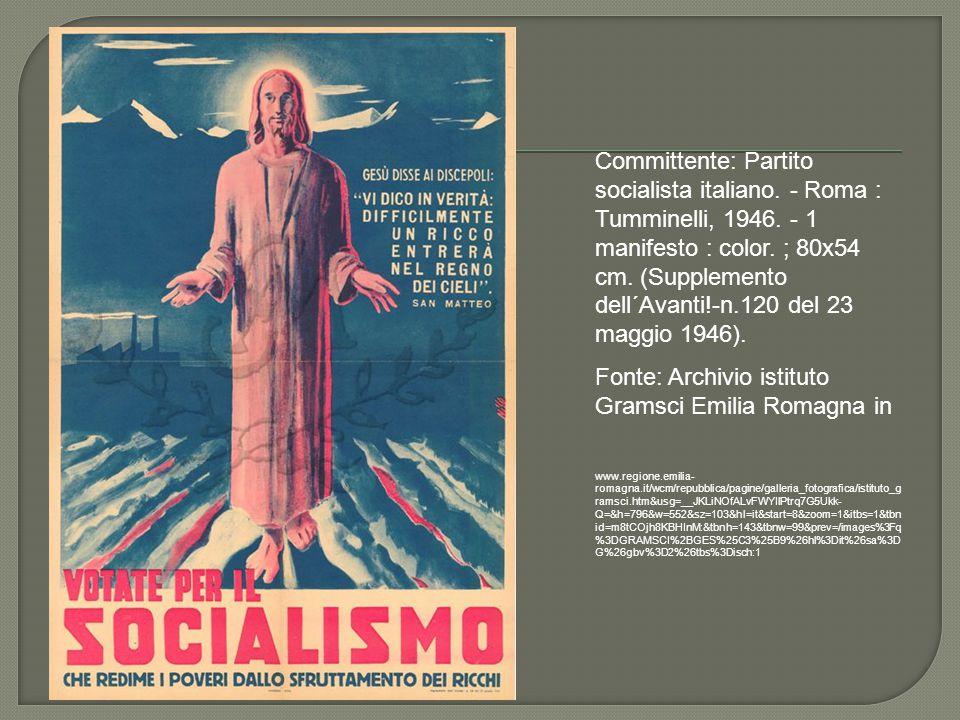 Committente: Partito socialista italiano. - Roma : Tumminelli, 1946. - 1 manifesto : color. ; 80x54 cm. (Supplemento dell´Avanti!-n.120 del 23 maggio