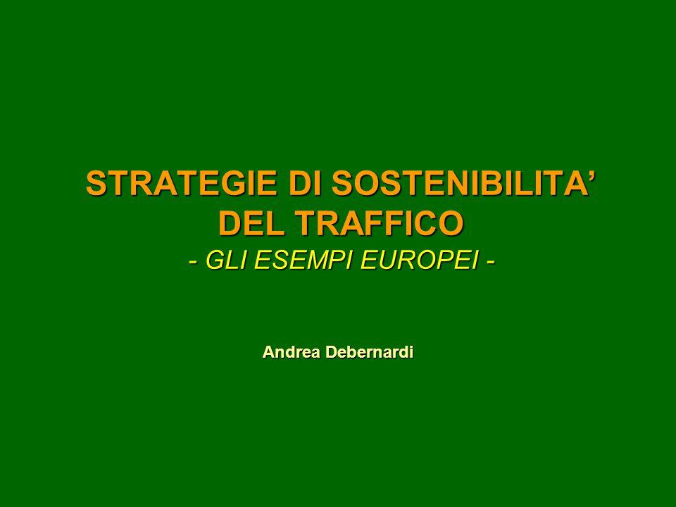 STRATEGIE DI SOSTENIBILITA' DEL TRAFFICO - GLI ESEMPI EUROPEI - Andrea Debernardi