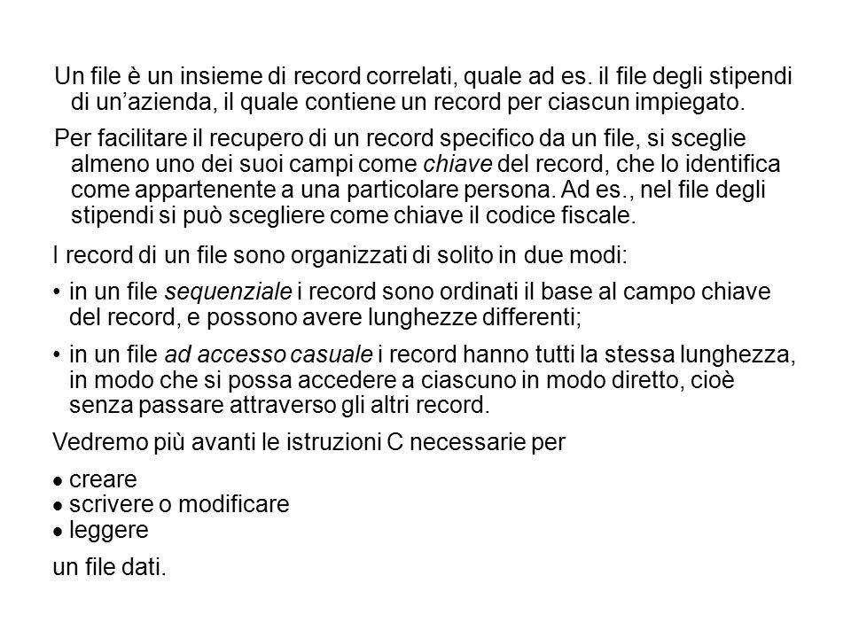 Un file è un insieme di record correlati, quale ad es.