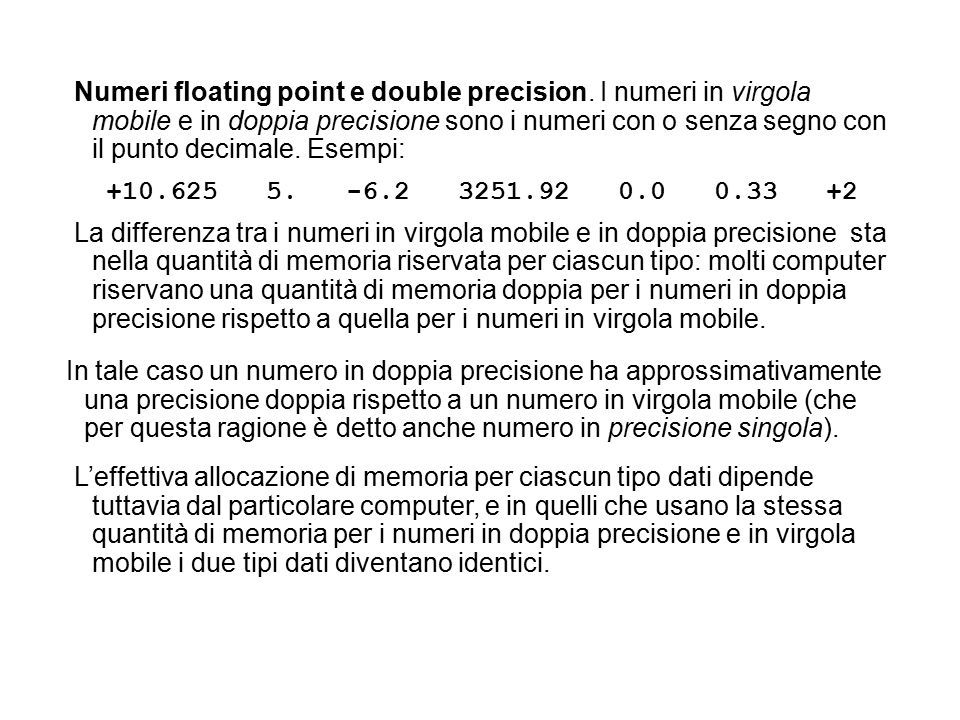 Numeri floating point e double precision.
