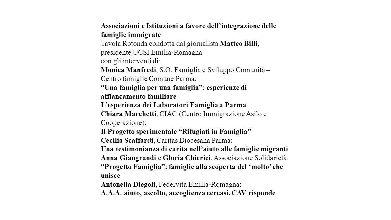 Associazioni e Istituzioni a favore dell'integrazione delle famiglie immigrate Tavola Rotonda condotta dal giornalista Matteo Billi, presidente UCSI E