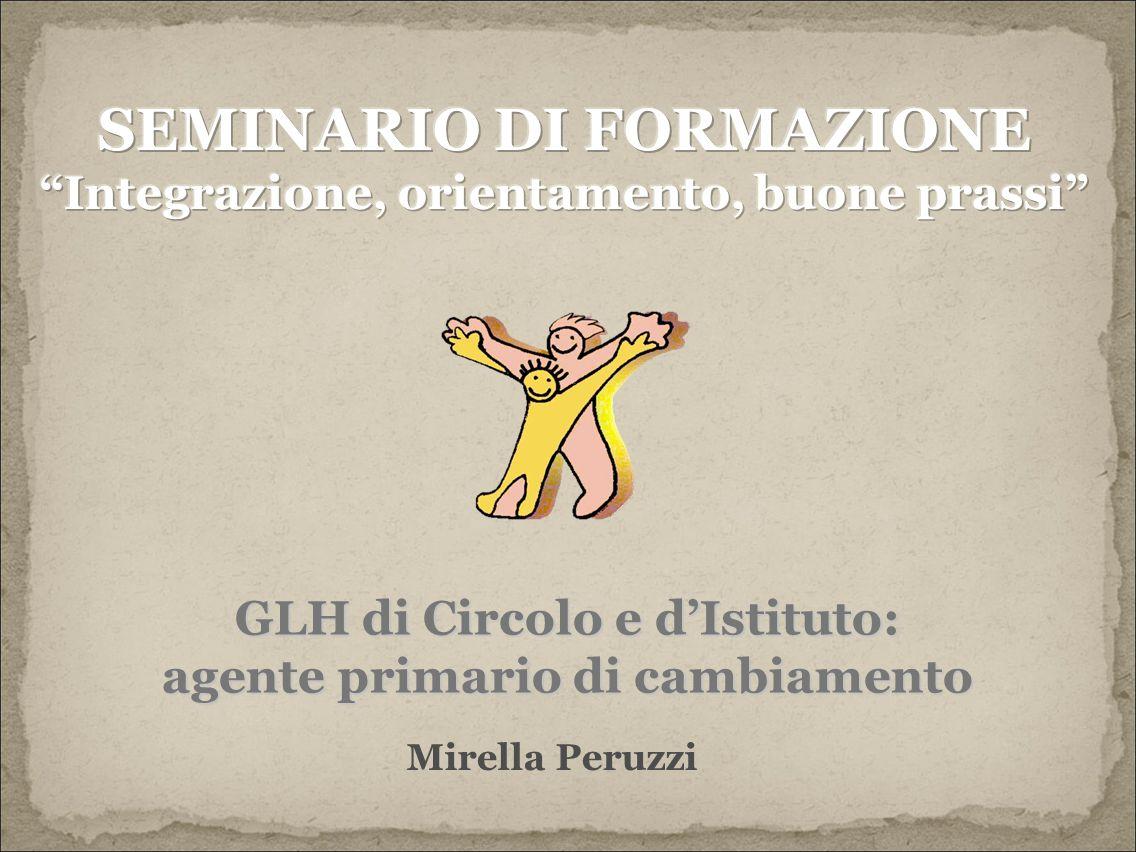 Mirella Peruzzi GLH di Circolo e d'Istituto: agente primario di cambiamento
