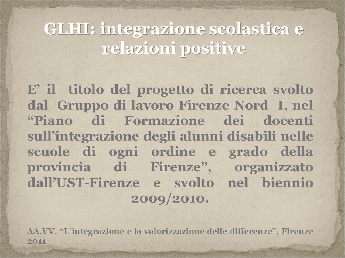 E' il titolo del progetto di ricerca svolto dal Gruppo di lavoro Firenze Nord I, nel Piano di Formazione dei docenti sull'integrazione degli alunni disabili nelle scuole di ogni ordine e grado della provincia di Firenze , organizzato dall'UST-Firenze e svolto nel biennio 2009/2010.