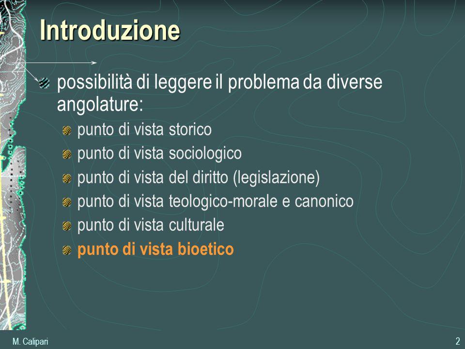 M. Calipari 2Introduzione possibilità di leggere il problema da diverse angolature: punto di vista storico punto di vista sociologico punto di vista d