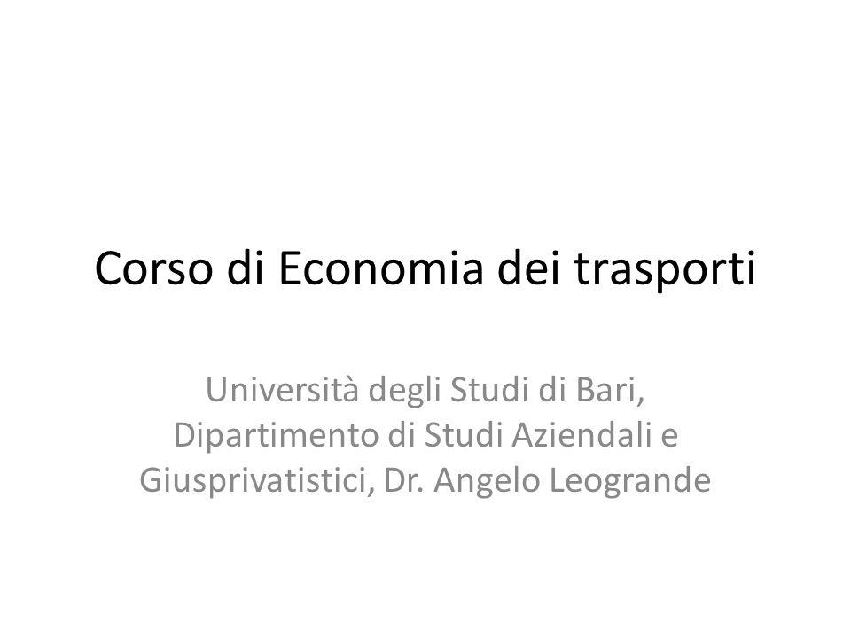 Corso di Economia dei trasporti Università degli Studi di Bari, Dipartimento di Studi Aziendali e Giusprivatistici, Dr.