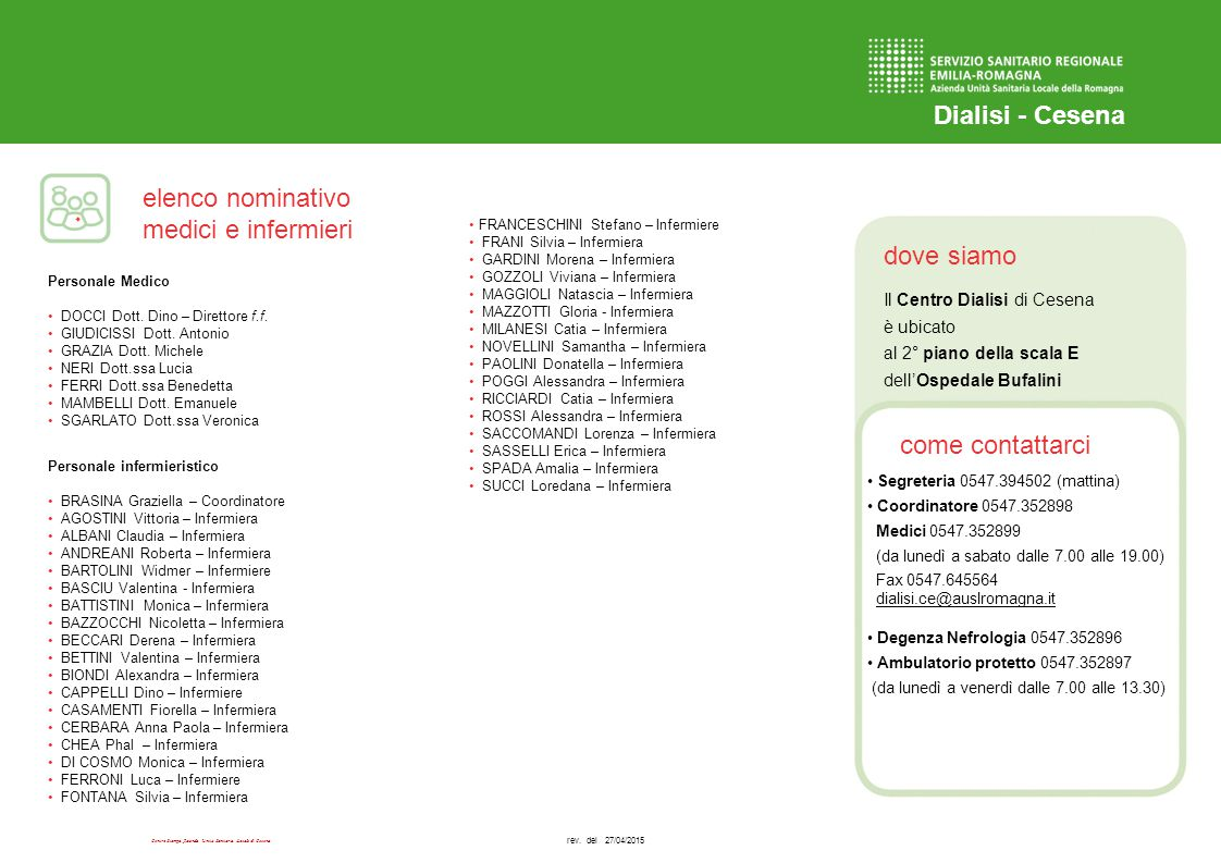 Centro Stampa Azienda Unità Sanitaria Locale di Cesena dove siamo come contattarci elenco nominativo medici e infermieri Dialisi - Cesena Il Centro Di