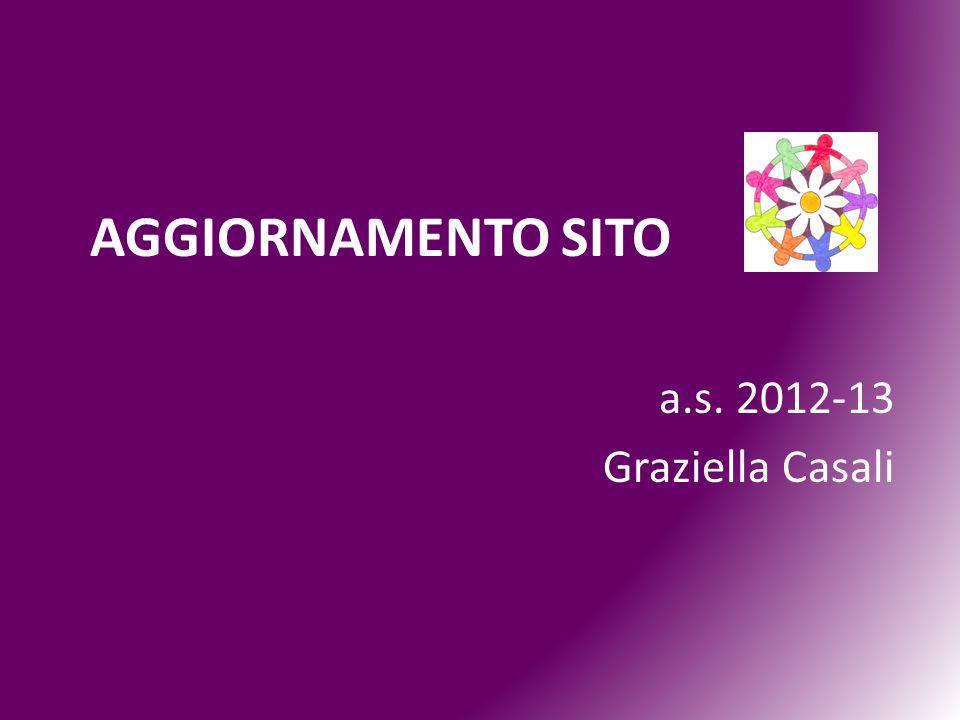 AGGIORNAMENTO SITO a.s. 2012-13 Graziella Casali