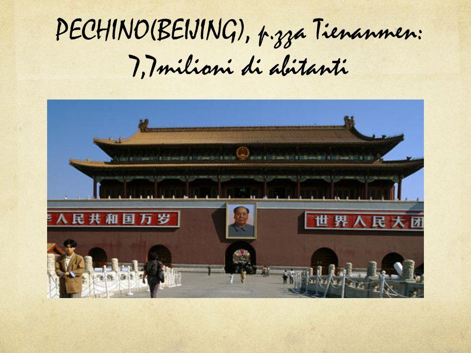 PECHINO(BEIJING), p.zza Tienanmen: 7,7milioni di abitanti