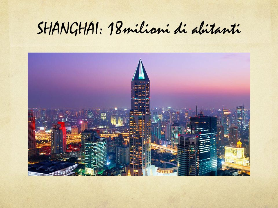 SHANGHAI: 18milioni di abitanti
