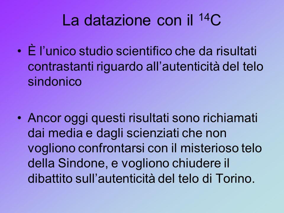 La datazione con il 14 C È l'unico studio scientifico che da risultati contrastanti riguardo all'autenticità del telo sindonico Ancor oggi questi risultati sono richiamati dai media e dagli scienziati che non vogliono confrontarsi con il misterioso telo della Sindone, e vogliono chiudere il dibattito sull'autenticità del telo di Torino.