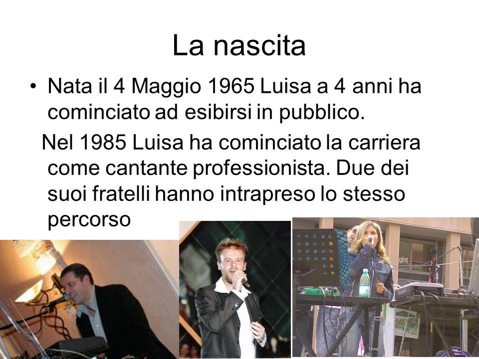 La nascita Nata il 4 Maggio 1965 Luisa a 4 anni ha cominciato ad esibirsi in pubblico.
