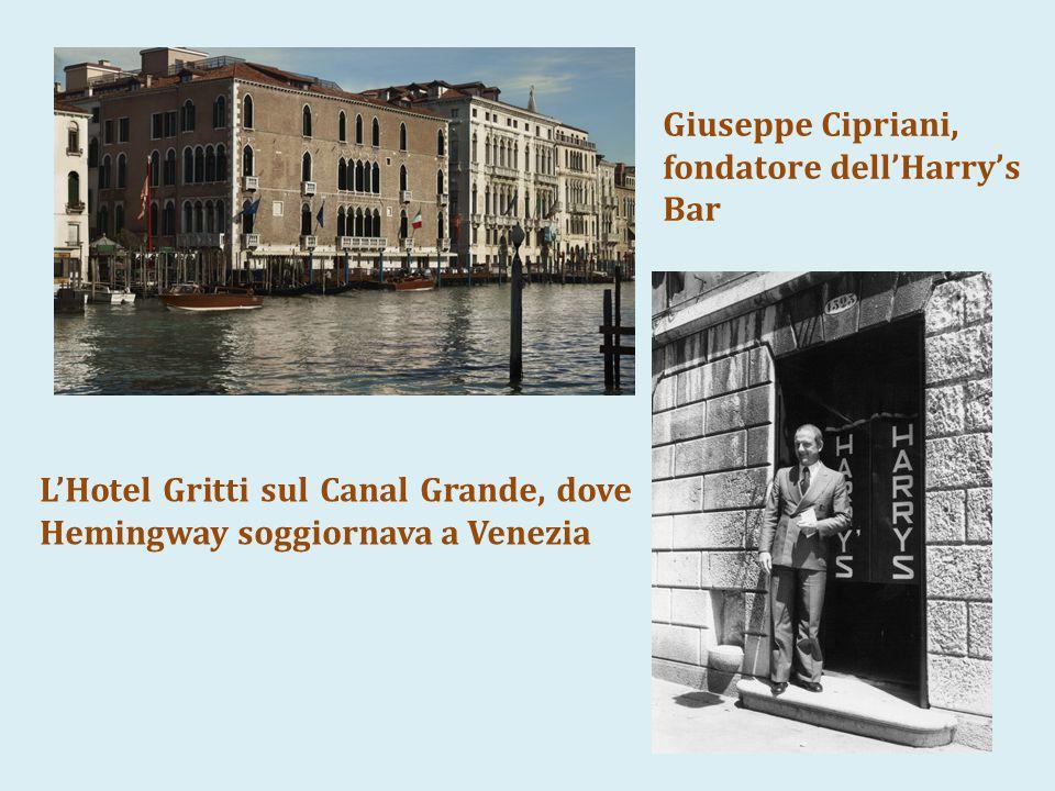 Giuseppe Cipriani, fondatore dell'Harry's Bar L'Hotel Gritti sul Canal Grande, dove Hemingway soggiornava a Venezia