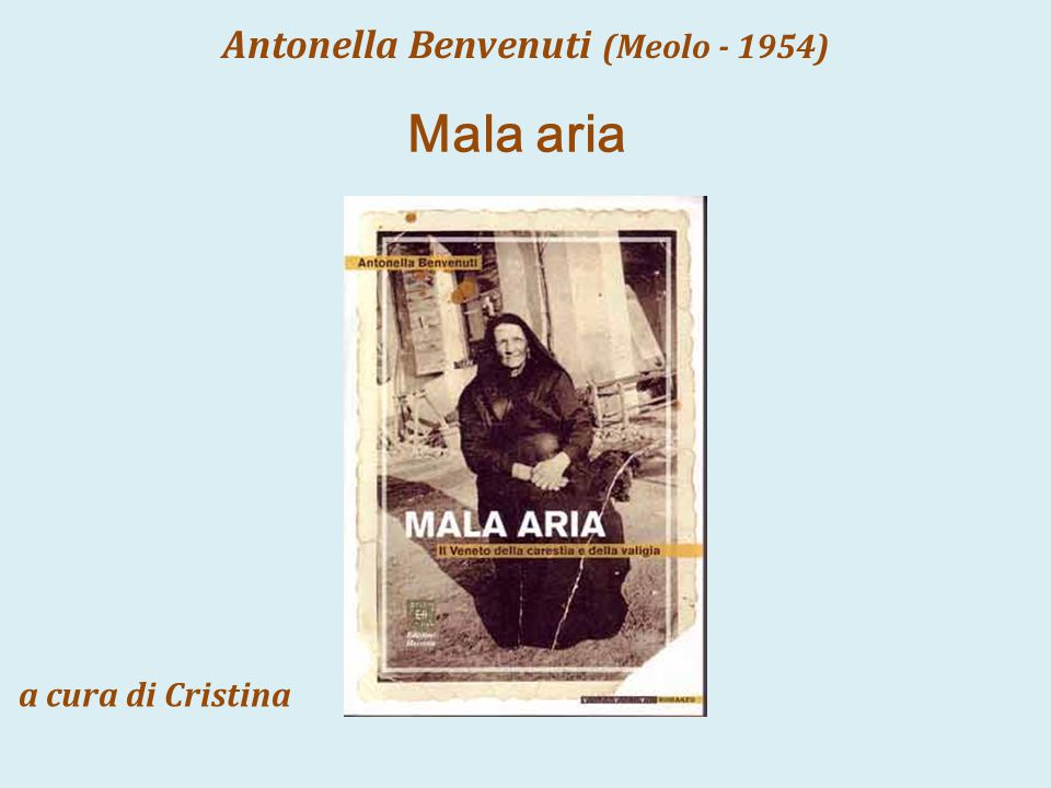 Antonella Benvenuti (Meolo - 1954) a cura di Cristina Mala aria