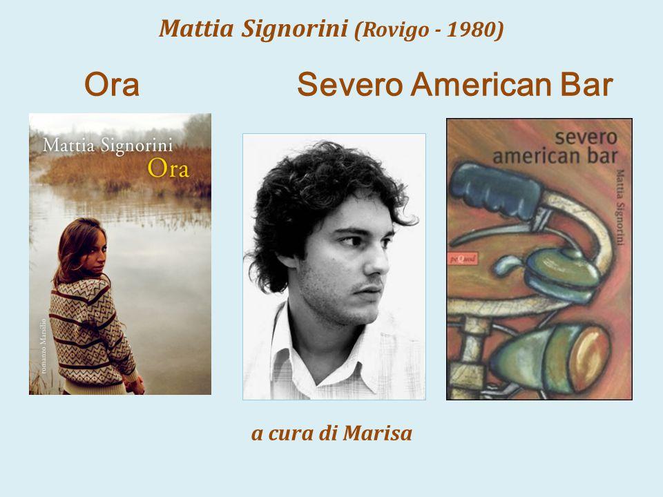 Mattia Signorini (Rovigo - 1980) a cura di Marisa OraSevero American Bar