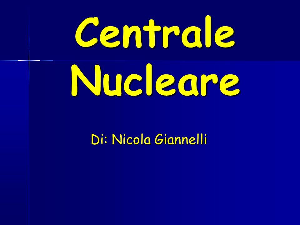 Centrale Nucleare Di: Nicola Giannelli
