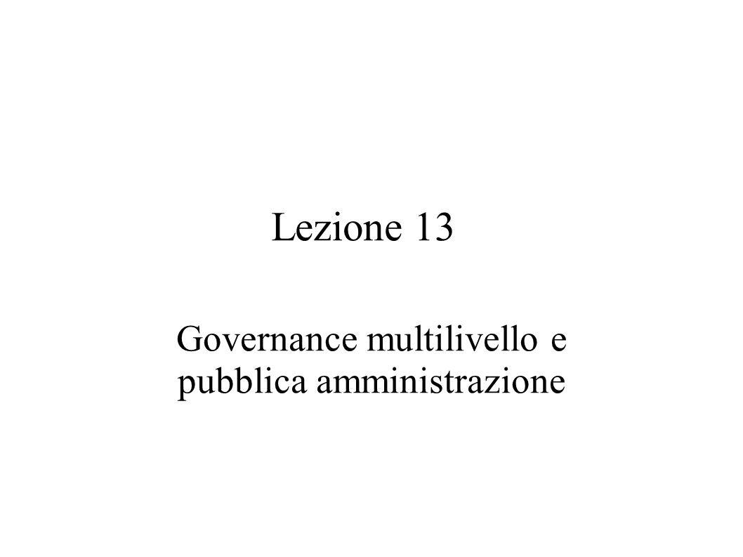 Lezione 13 Governance multilivello e pubblica amministrazione
