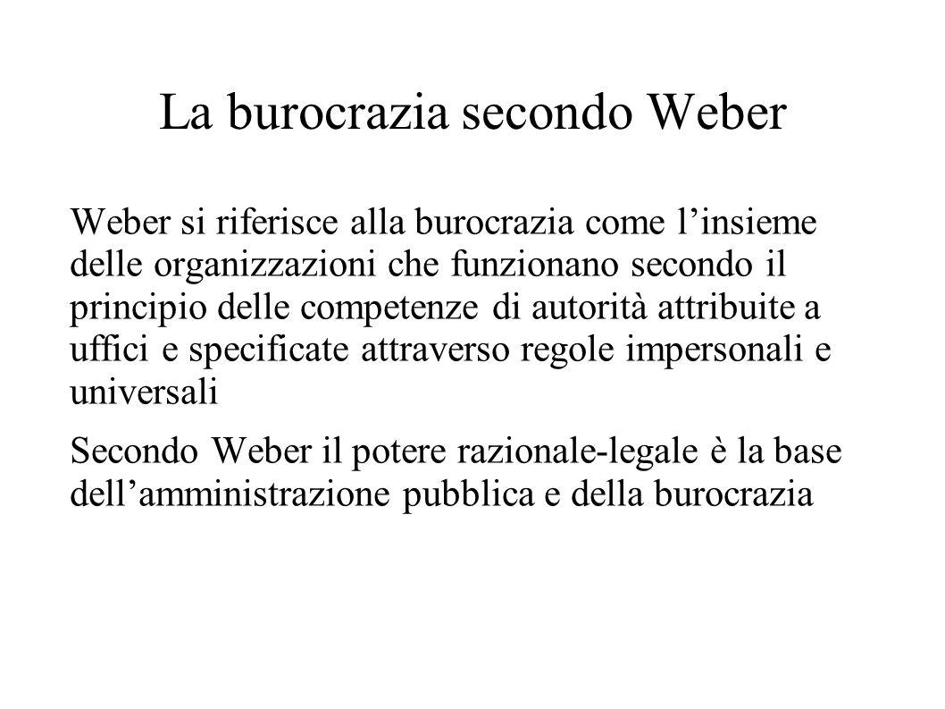 La burocrazia secondo Weber Weber si riferisce alla burocrazia come l'insieme delle organizzazioni che funzionano secondo il principio delle competenz