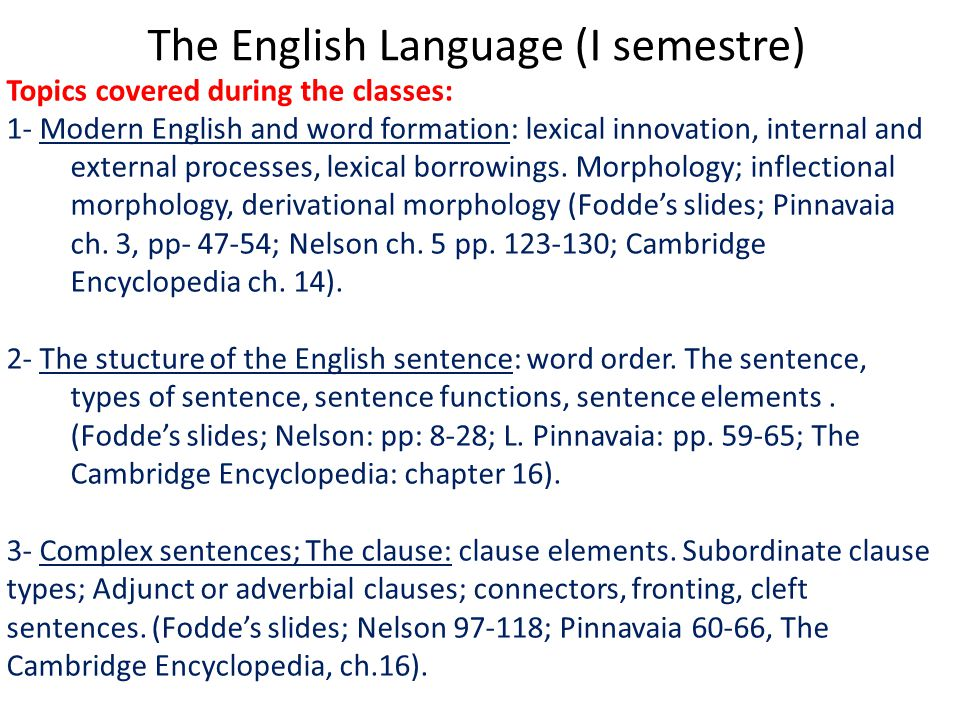 The English Language (I semestre) Topics covered during the classes: 4- The phrase.