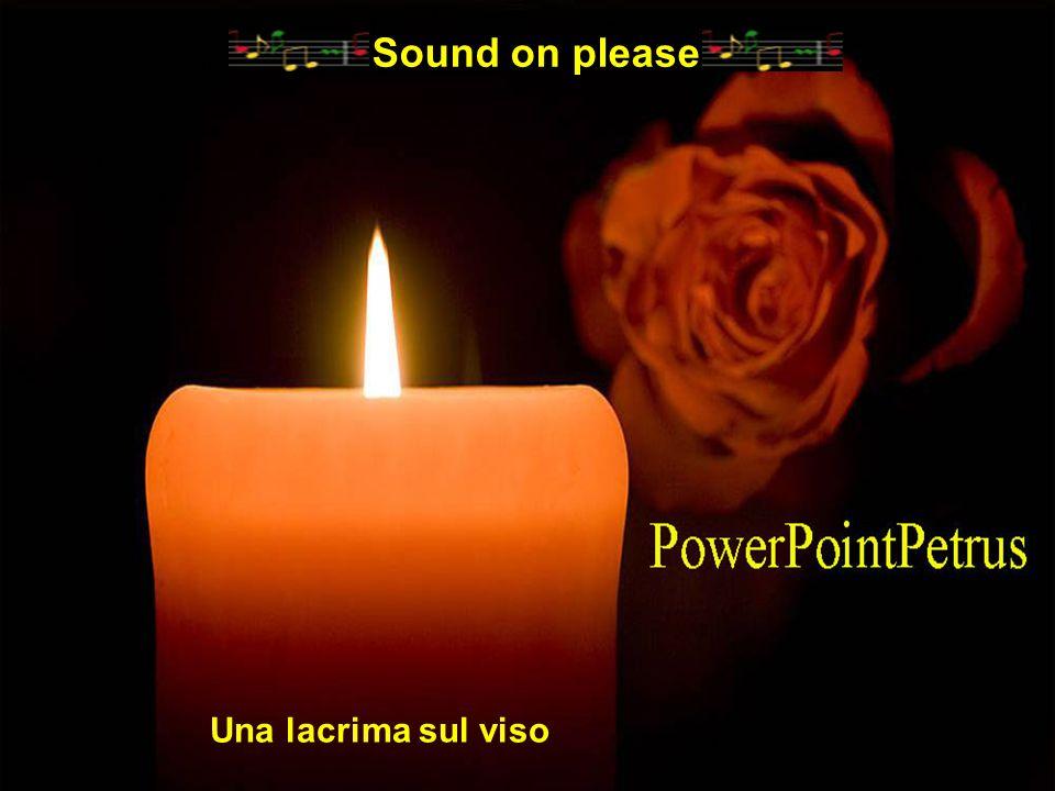 Sound on please Una lacrima sul viso