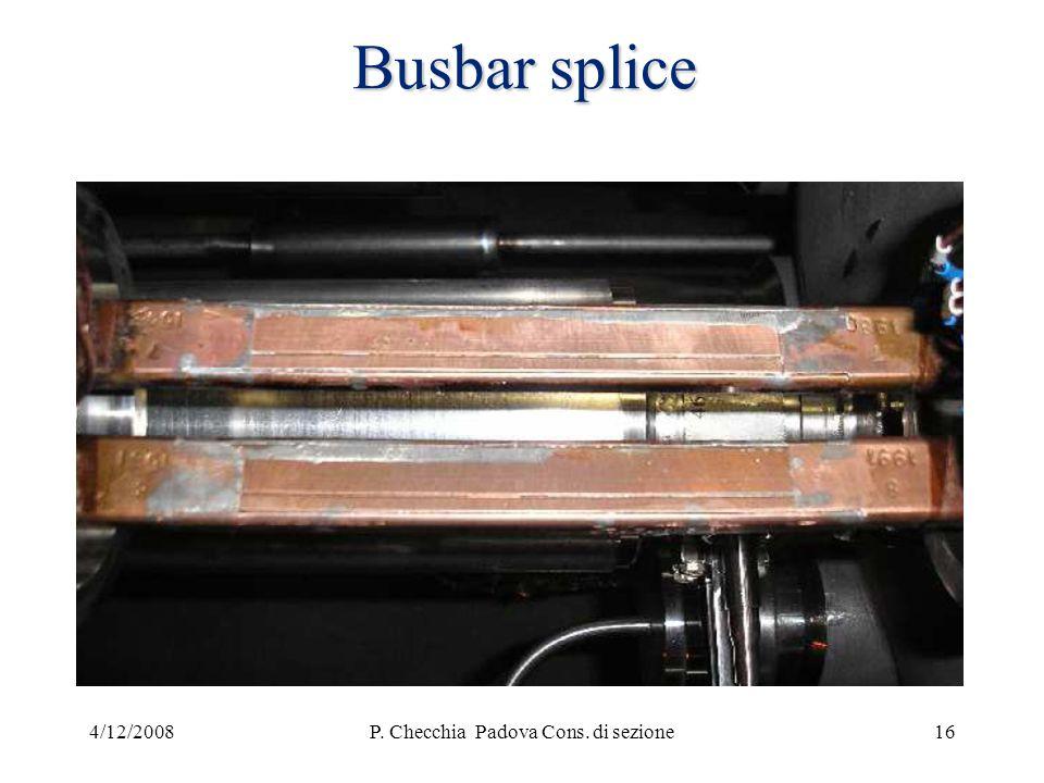 4/12/2008P. Checchia Padova Cons. di sezione16 Busbar splice