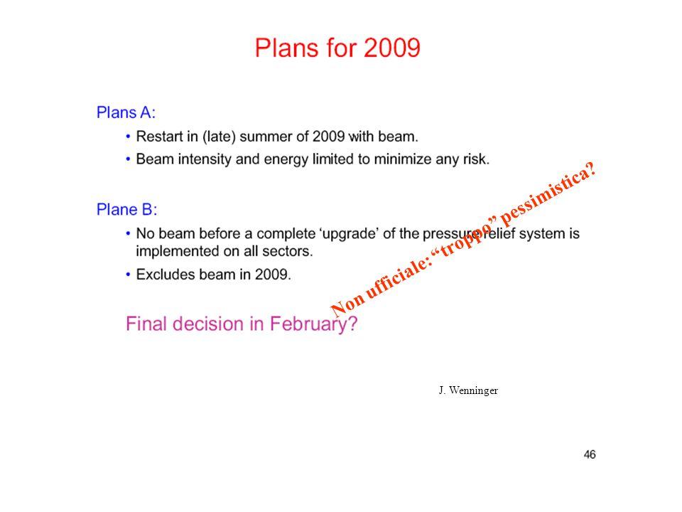 4/12/2008P. Checchia Padova Cons. di sezione21 J. Wenninger Non ufficiale: troppo pessimistica