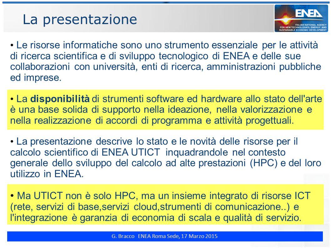 G. Bracco ENEA Roma Sede, 17 Marzo 2015 La presentazione Le risorse informatiche sono uno strumento essenziale per le attività di ricerca scientifica