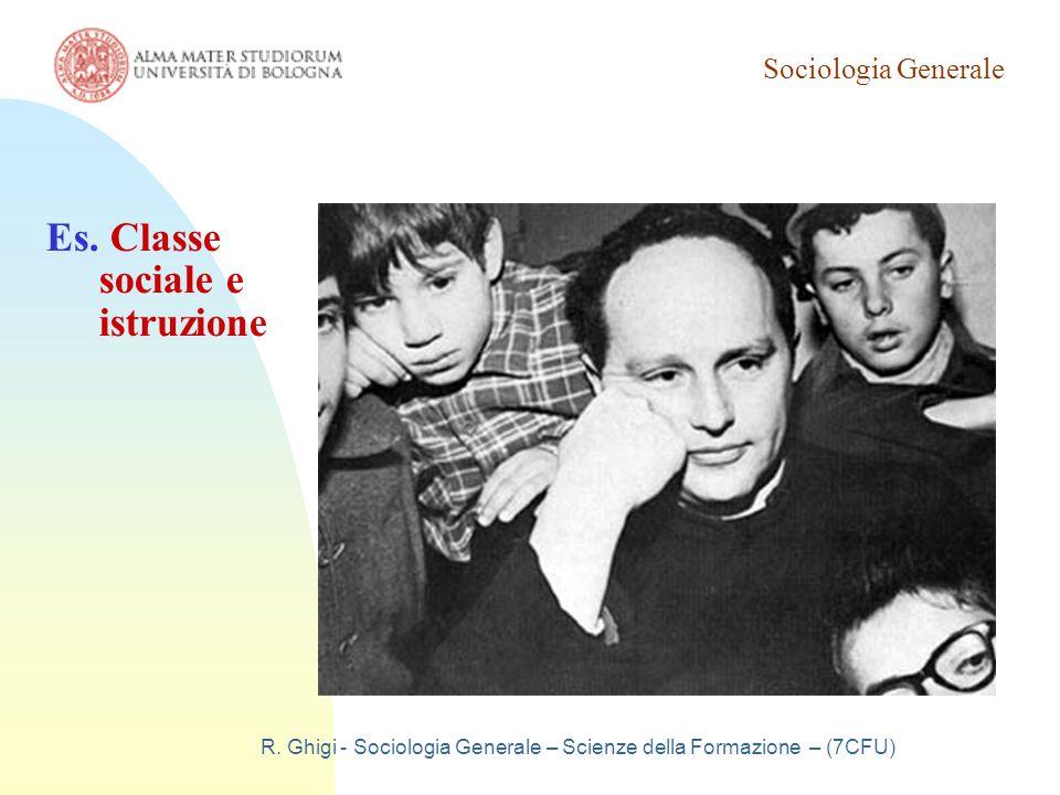 Sociologia Generale R.Ghigi - Sociologia Generale – Scienze della Formazione – (7CFU) Es.