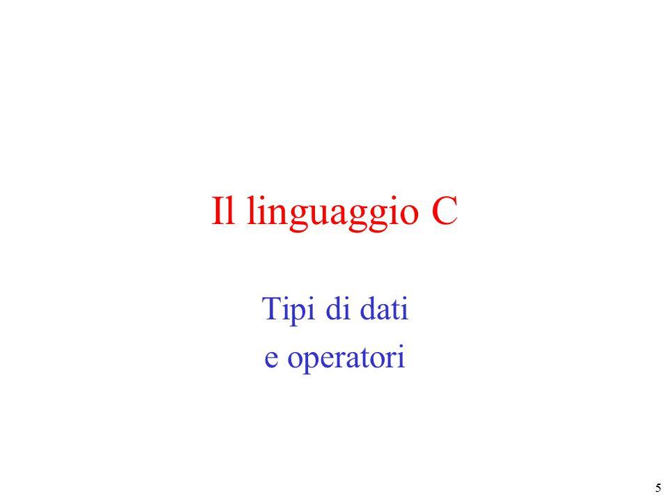5 Il linguaggio C Tipi di dati e operatori