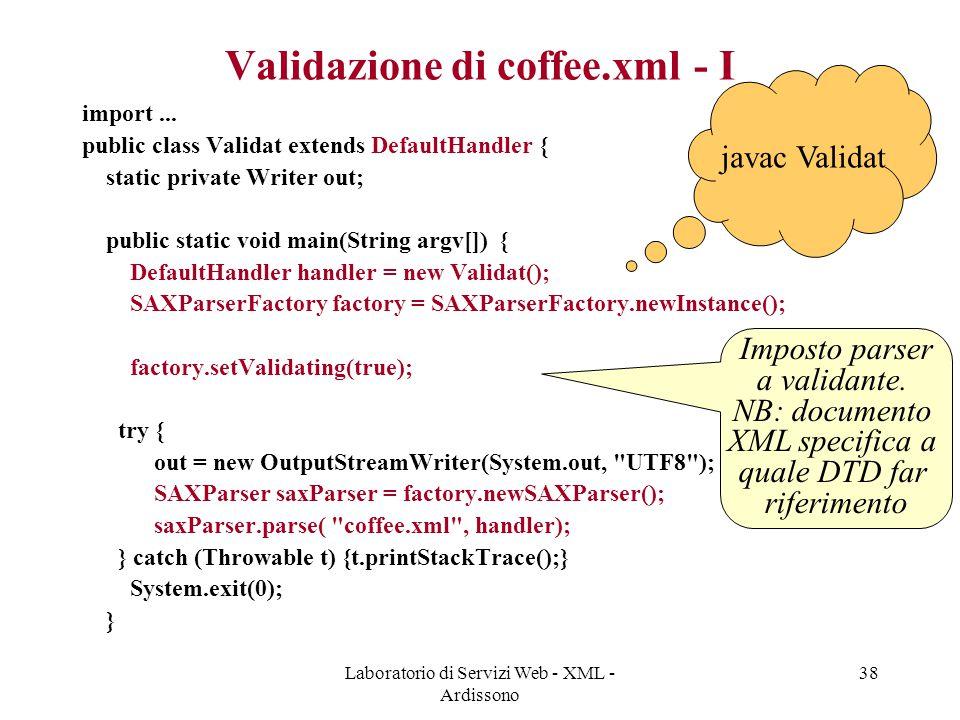 Laboratorio di Servizi Web - XML - Ardissono 38 Validazione di coffee.xml - I import...