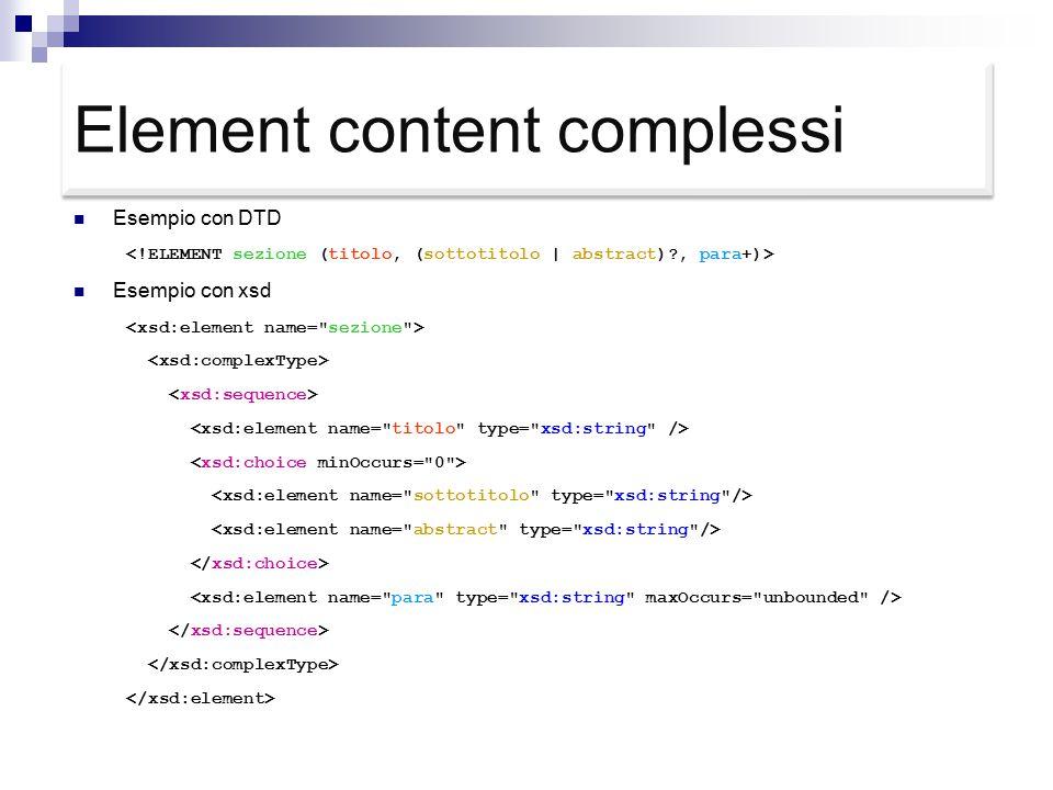 Element content complessi Esempio con DTD Esempio con xsd