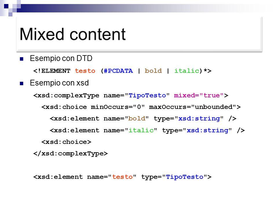 Mixed content Esempio con DTD Esempio con xsd