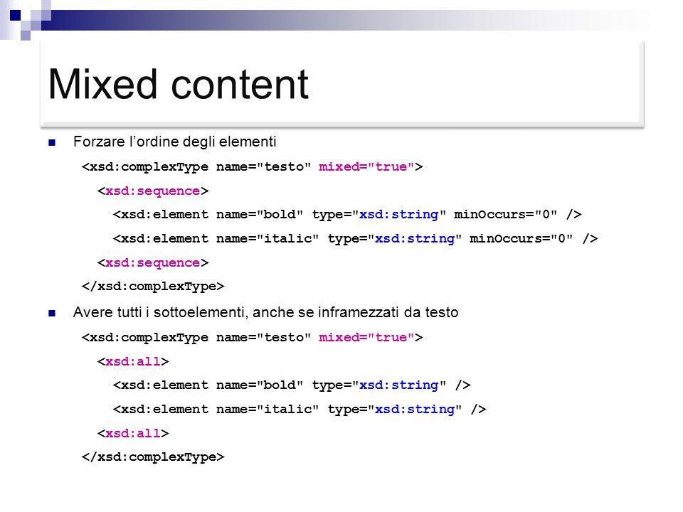 Mixed content Forzare l'ordine degli elementi Avere tutti i sottoelementi, anche se inframezzati da testo