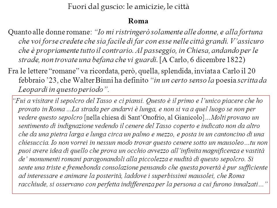 """Fuori dal guscio: le amicizie, le città Roma Quanto alle donne romane: """"Io mi ristringerò solamente alle donne, e alla fortuna che voi forse credete c"""