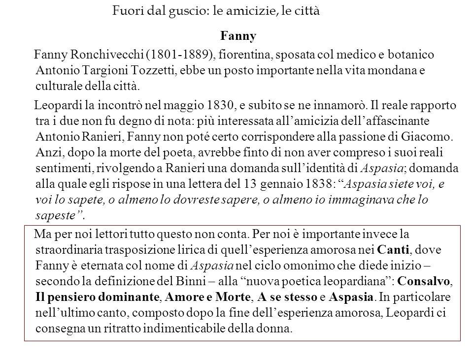 Fuori dal guscio: le amicizie, le città Fanny Fanny Ronchivecchi (1801-1889), fiorentina, sposata col medico e botanico Antonio Targioni Tozzetti, ebb