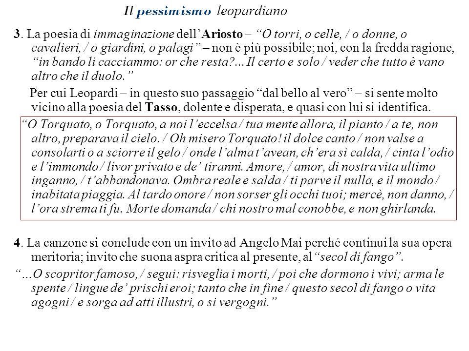 """Il pessimismo leopardiano 3. La poesia di immaginazione dell'Ariosto – """"O torri, o celle, / o donne, o cavalieri, / o giardini, o palagi"""" – non è più"""