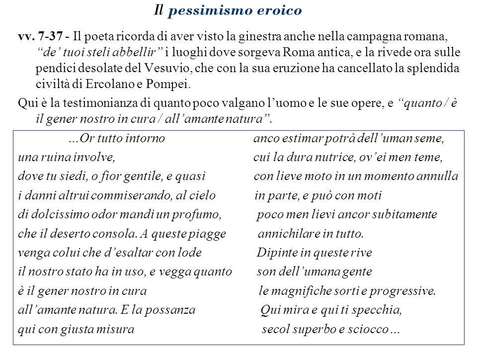"""Il pessimismo eroico vv. 7-37 - Il poeta ricorda di aver visto la ginestra anche nella campagna romana, """"de' tuoi steli abbellir"""" i luoghi dove sorgev"""